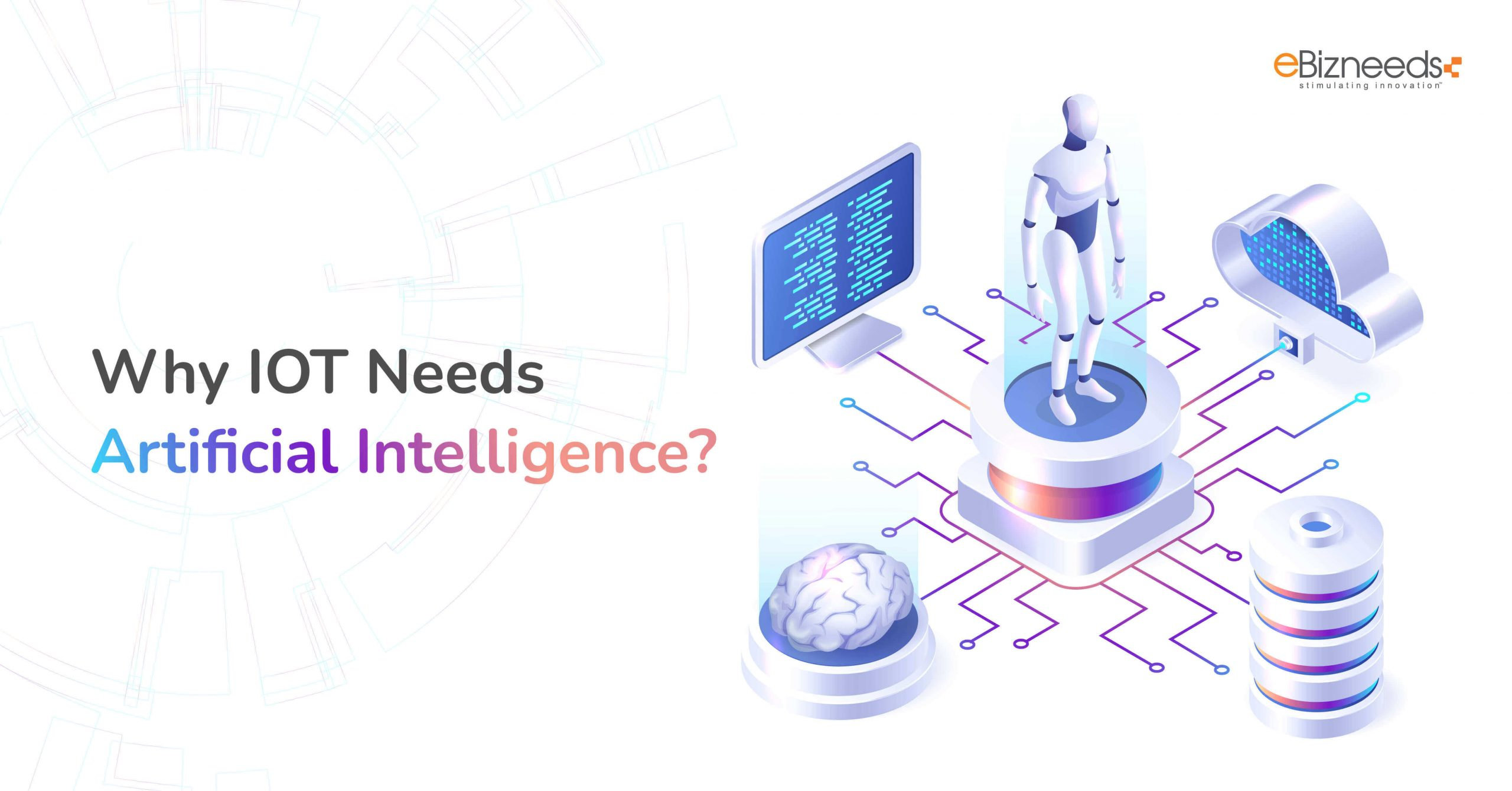 Why Internet of things needs Artificial intelligence