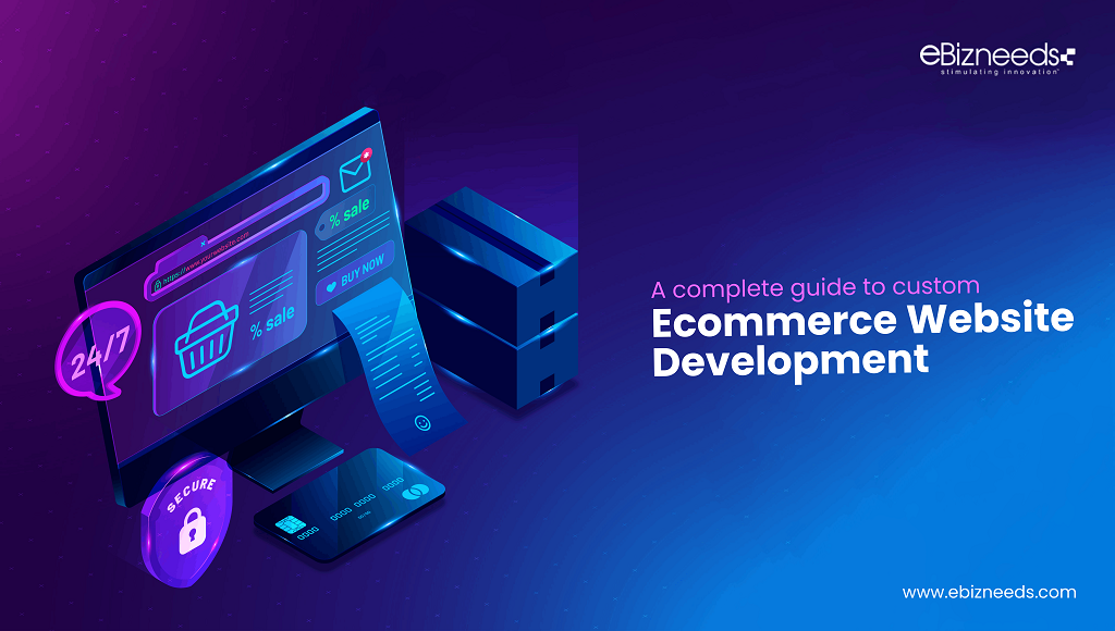 A Complete Guide to Custom Ecommerce Website Development