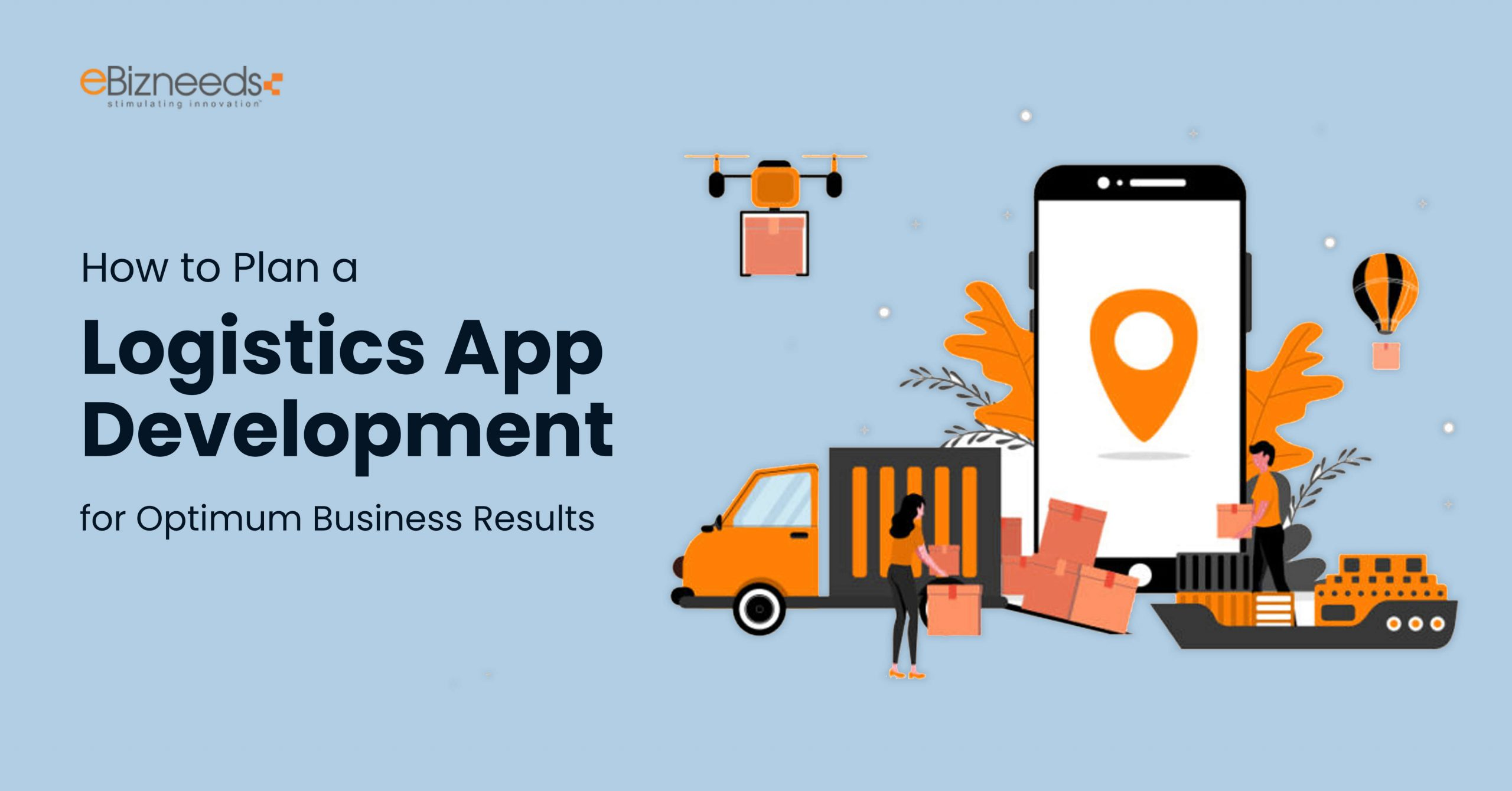 Logistics App Development for Optimum Business Results