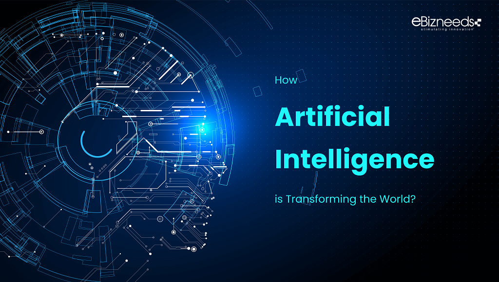 How Artificial Intelligence is Transforming the World